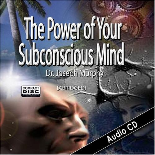 the-power-of-your-subconscious-mind-by-dr-joseph-murphy-abridged