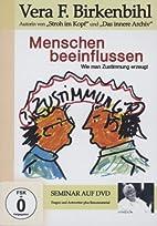 Vera F. Birkenbihl - Menschen beeinflussen…