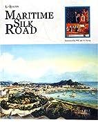 Maritime Silk Road by Li Qingxin