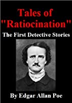 Tales of Ratiocination The First Detective…