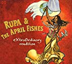 Extraordinary Rendition by Rupa & The April…