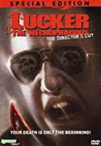 Lucker The Necrophagous: Director's Cut by…