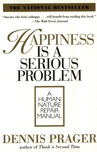 happiness-is-a-serious-problem-a-human-nature-repair-manual