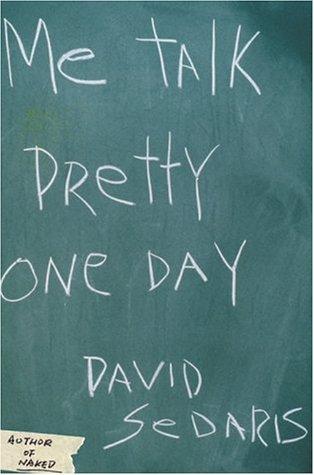 Cover of Me Talk Pretty One Day by David Sedaris