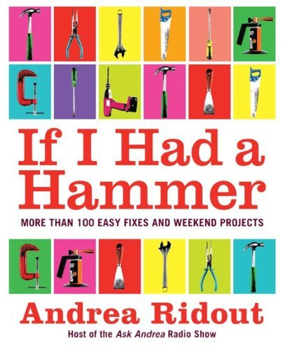 if-i-had-a-hammer-more-than-100-easy-fixes-and-weekend-projects