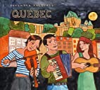 Putumayo Presents Quebec by Quebec Putumayo…