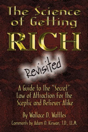 the-science-of-getting-rich-revisited-a-guide-to-the-secret-law-of-attraction-for-the-sceptic-and-believer-alike