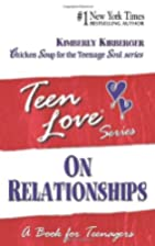 Teen Love, On Relationships: A Book For…