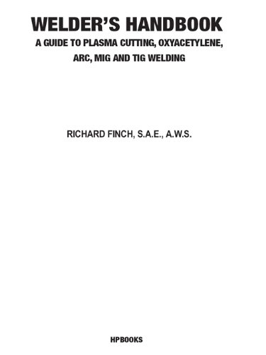 welders-handbook-a-guide-to-plasma-cutting-oxyacetylene-arc-mig-and-tig-welding-revised-and-updated