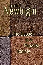 The Gospel in a Pluralist Society by Lesslie…