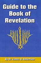 Guide to the Book of Revelation by Dr. James…