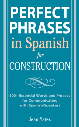 perfect-phrases-in-spanish-for-construction-500-essential-words-and-phrases-for-communicating-with-spanish-speakers-perfect-phrases-series