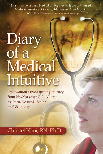 diary-of-a-medical-intuitive-one-womans-eye-opening-journey-from-no-nonsense-er-nurse-to-open-hearted-healer-and-visionary