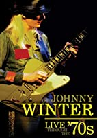 Johnny Winter-Live Through the 70's by n/a