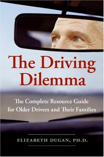 the-driving-dilemma-the-complete-resource-guide-for-older-drivers-and-their-families