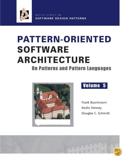 TPattern-Oriented Software Architecture, On Patterns and Pattern Languages: Volume 5 (Wiley Software Patterns Series)