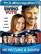Swing Vote [Blu-ray] by Joshua Michael Stern