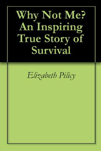 why-not-me-an-inspiring-true-story-of-survival