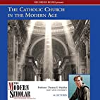 The Modern Scholar: The Catholic Church in…