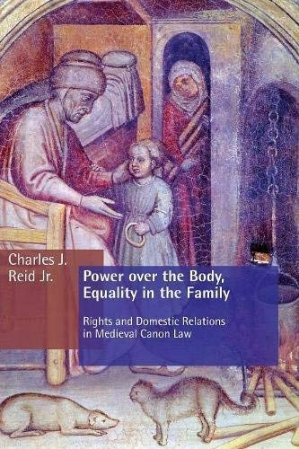 power-over-the-body-equality-in-the-family-rights-and-domestic-relations-in-medieval-canon-law-emory-university-studies-in-law-and-religion