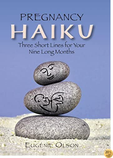 Pregnancy Haiku: Three Short Lines for Your Nine Long Months