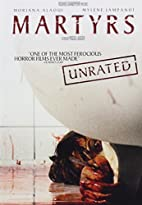 Martyrs (Unrated) by Pascal Laugier