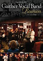 Gaither Vocal Band: Reunion, Volume One by…