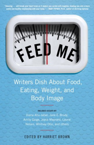 feed-me-writers-dish-about-food-eating-weight-and-body-image