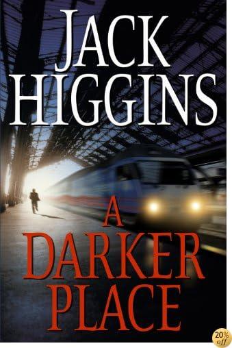 TA Darker Place (Sean Dillon Book 16)