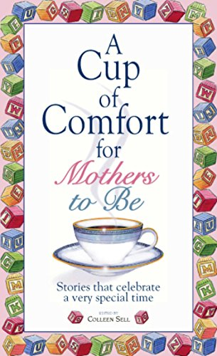 a-cup-of-comfort-for-mothers-to-be-stories-that-celebrate-a-very-special-time