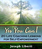 Yes You Can: 20 Life Coaching Lessons For…