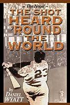 The Shot Heard 'Round the World: The Novel…