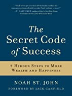 The Secret Code of Success by Noah St. John