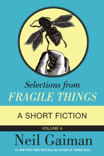selections-from-fragile-things-volume-six-a-short-fiction