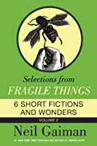 Selections from Fragile Things, Volume Two…