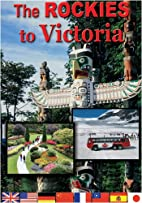 The Rockies to Victoria by John Prawdzik…