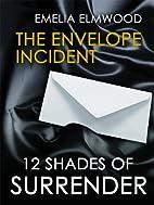 Envelope Incident by Emelia Elmwood
