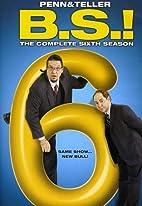 Penn & Teller: Bullshit!: Season 6 by Penn &…