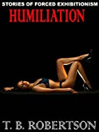 HUMILIATION: Stories of Forced Exhibitionism…