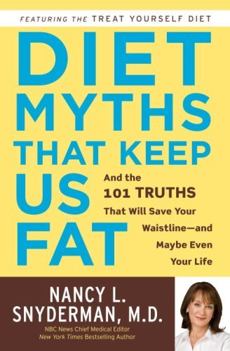diet-myths-that-keep-us-fat-and-the-101-truths-that-will-save-your-waistline-and-maybe-even-your-life