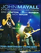 John Mayall & The Bluesbreakers and Friends:…