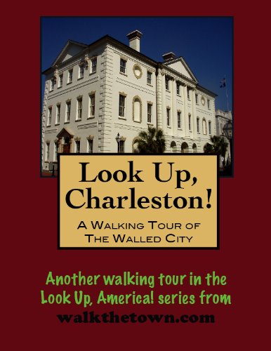 a-walking-tour-of-charleston-the-walled-city-south-carolina-look-up-america