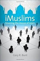 iMuslims: Rewiring the House of Islam…