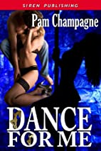 Dance For Me (Siren Publishing Classic) by…