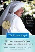 The Prison Angel: Mother Antonia's Journey…