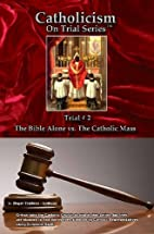 Catholicism on Trial Series - Book 2 of 7 -…
