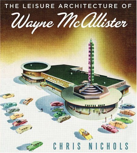 the-leisure-architecture-of-wayne-mcallister