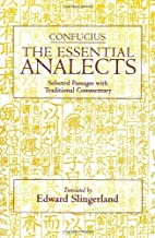 Confucius: The Essential Analects: Selected…