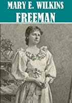 The Essential Mary E. Wilkins Freeman…