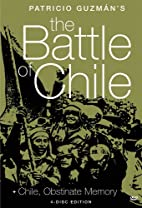 The Battle Of Chile by Patricio…